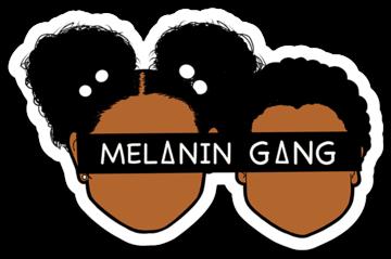 Melanin Gang